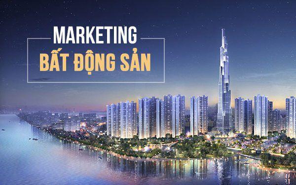 Những điều marketer cần biết trước khi bắt đầu một chiến dịch marketing bất động sản